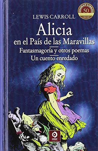 ALICIA EN EL PAIS DE LAS MARAVILLAS: CARROLL, LEWIS