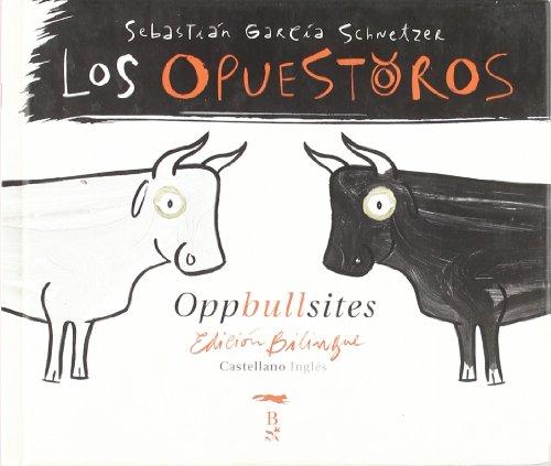 9788497950671: Opuestoros (ed. Bilingüe) (Coedición con Libros del Zorro Rojo)