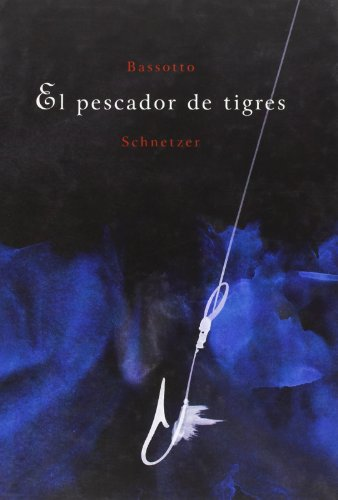 9788497950701: El pescador de tigres (Coedición con Libros del Zorro Rojo)