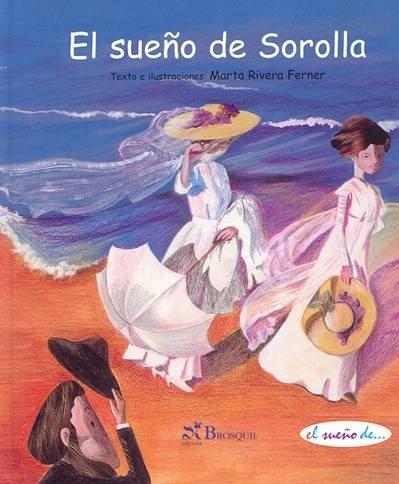 9788497951258: El sueno de Sorolla/ Sorolla's Dream (El Sueno De.../ the Dream of...) (Spanish Edition)