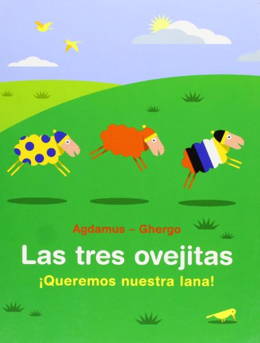 9788497951913: Las tres ovejitas. ¡Queremos nuestra lana! (Coedición con Libros del Zorro Rojo)