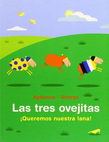 9788497951999: Las tres ovejitas. ¡Queremos nuestra lana! (Coedición con Libros del Zorro Rojo)