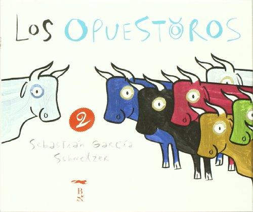 Los Opuestoros / Opposites (Hardback) - Sebastian Garcia