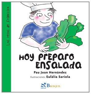 Hoy Preparo Ensalada (Spanish Edition) - Hernandez, Pau Joan