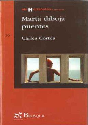9788497953467: Marta dibuja puentes (Sin Horizontes)