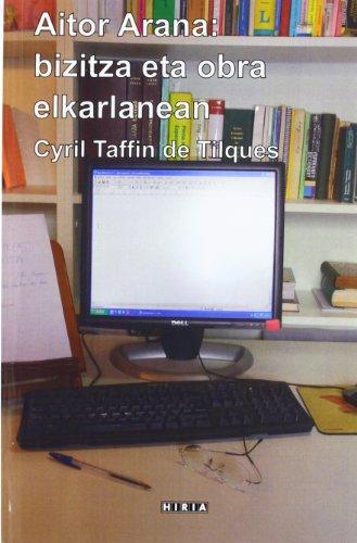 9788497974707: Aitor Arana: Bizitza Eta Obra Elkarlanean (Arana (hiria))