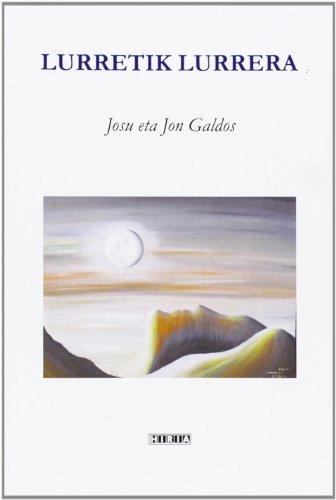 Lurretik Lurrera (Paperback): Josu Galdos, Jon (il.) Galdos