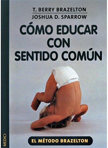 9788497990097: COMO EDUCAR CON SENTIDO COMUN (NIÑOS Y ADOLESCENTES)