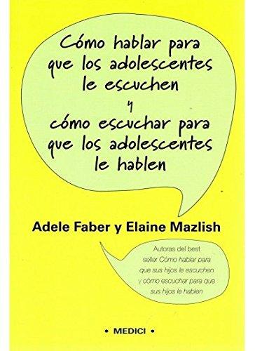 9788497990257: Cómo Hablar Para Que Los Adolescentes Le Escuchen