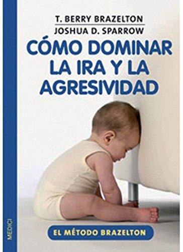 9788497990370: COMO DOMINAR LA IRA Y LA AGRESIVIDAD (NIÑOS Y ADOLESCENTES)