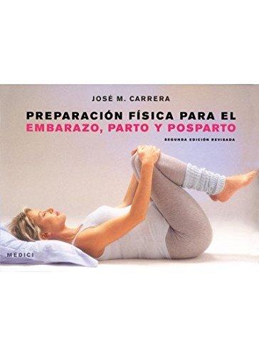 9788497990530: Preparación física para el embarazo parto y posparto 2da. Ed.