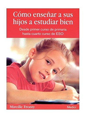 9788497990561: COMO ENSEÑAR A SUS HIJOS A ESTUDIAR BIEN (NIÑOS Y ADOLESCENTES)