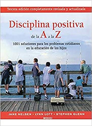 9788497990585: DISCIPLINA POSITIVA DE LA A A LA Z (NIÑOS Y ADOLESCENTES)