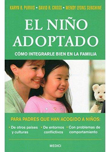 El niño adoptado : cómo integrarle bien: David R. Cross,