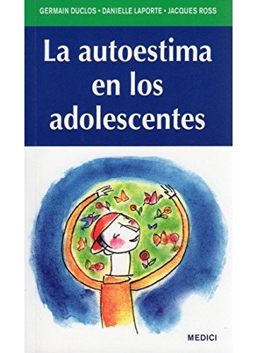 La autoestima en los adolescentes (Paperback): Germain Duclos, Danielle