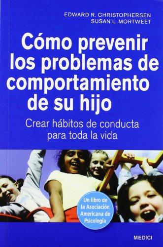 9788497991209: CÓMO PREVENIR LOS PROBLEMAS DE COMPORTAMIENTO DE SU HIJO: Crear hábitos de conducta para toda la vida