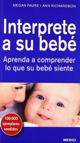 9788497991247: Interprete A Su Bebé (MADRE Y BEBÉ)