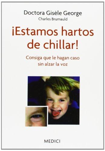 9788497991292: ¡Estamos Hartos De Chillar! (NIÑOS, EDUCACIÓN Y CUIDADOS)