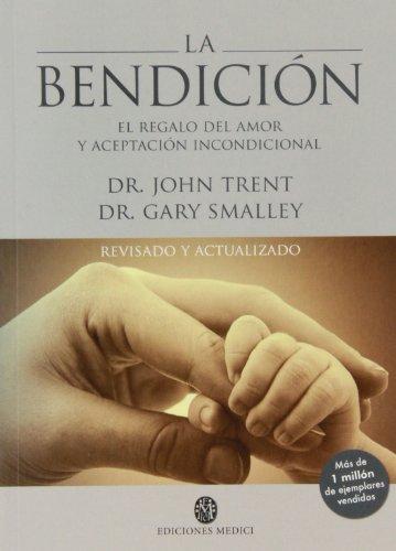 9788497991315: LA BENDICIÓN: El regalo del amor y aceptación incondicional