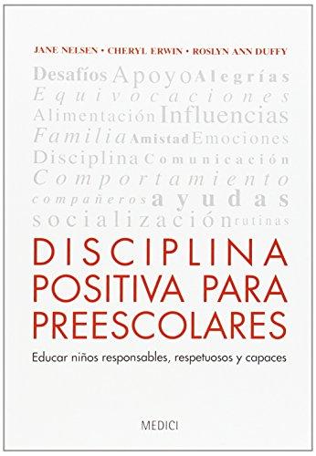 Disciplina positiva para preescolares : educar niños: Roslyn Ann Duffy,