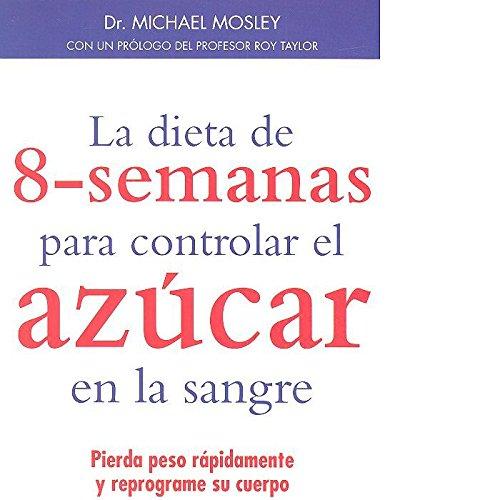 9788497991599: LA DIETA DE 8-SEMANAS PARA CONTROLAR EL AZÚCAR EN LA SANGRE (SALUD Y VIDA DIARIA)