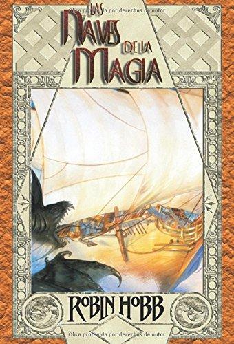 9788498002133: Las naves de la magia / Ship of Magic (Spanish Edition)