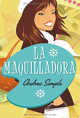 La maquilladora / The Make-Up Girl (Spanish Edition) - Andrea Semple