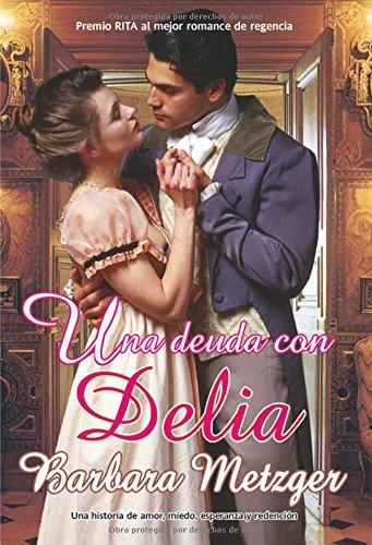 Una deuda con Delia - Metzger, Barbara