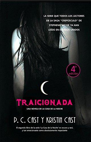 TRAICIONADA (La Casa de la Noche, 2) - CAST, P.C. - KRISTIN CAST