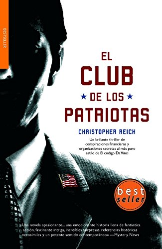El club de los patriotas / The Patriots Club (Spanish Edition) (8498004853) by Christopher Reich