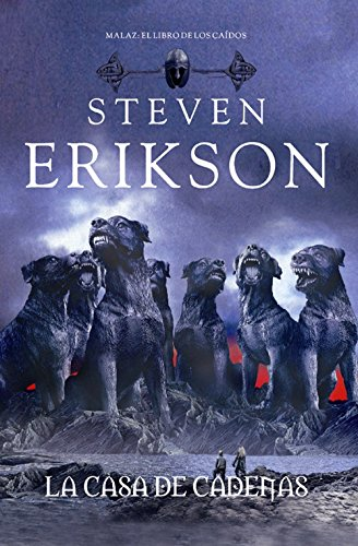 La casa de cadenas / House of Chains (Malaz: El libro de los caidos / Malazan: Book of the Fallen) (Spanish Edition) (9788498006735) by Steven Erikson