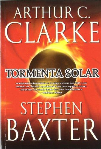 Tormenta solar / Sunstorm (Una Odisea En El Tiempo / a Time Odyssey) (Spanish Edition) (8498007194) by Clarke, Arthur C.; Baxter, Stephen
