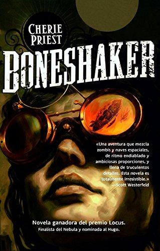 9788498007466: Boneshaker (El Siglo Mecanico / Clockwork Century Universe) (Spanish Edition)