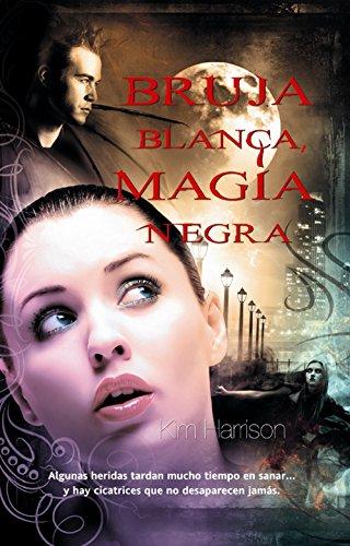Bruja blanca, magia negra / White Witch,: Harrison, Kim