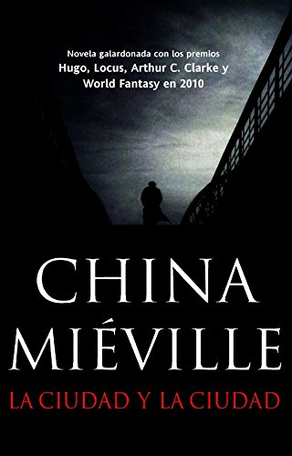La ciudad y la ciudad / The City & the City (Spanish Edition) (8498007682) by China Mieville