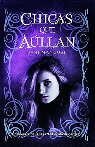 9788498008234: Chicas que aullan / Girls that Growl (El círculo de sangre / Blood Coven) (Spanish Edition)