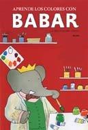 9788498011500: Aprende los colores con Babar (Babar series)