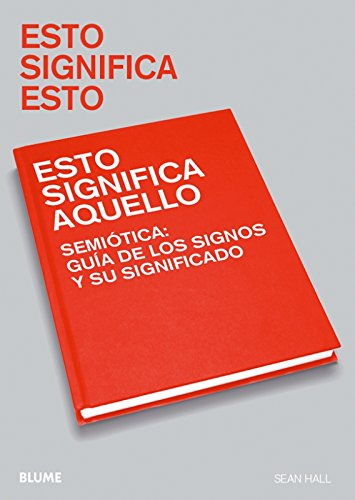 ESTO SIGNIFICA ESTO. ESTO SIGNIFICA AQUELLO (8498012120) by HALL, SEAN