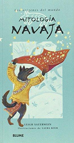 Los origenes Del Mundo Mitologia Navaja by: Leigh Sauerwein