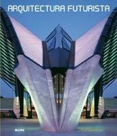 9788498012248: Arquitectura futurista