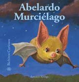 Abelardo Murcielago (Bichitos curiosos series) (Spanish Edition): Antoon Krings