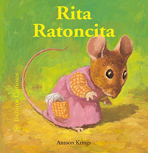 Rita Ratoncita (Bichitos curiosos series) (Spanish Edition): Krings, Antoon