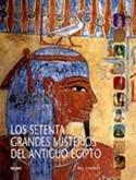 9788498013368: SETENTA GRANDES MISTERIOS DEL ANTIGUO EGIPTO, LOS