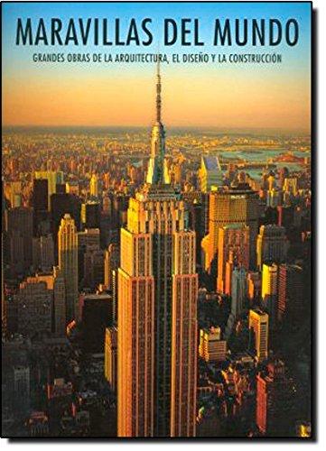 9788498013924: Maravillas del mundo: Grandes obras de la arquitectura, el diseño y la construcción