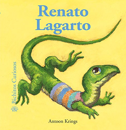 9788498014051: Renato Lagarto (Bichitos curiosos series) (Spanish Edition)