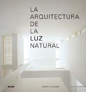 9788498014358: ARQUITECTURA DE LA LUZ NATURAL, LA (Spanish Edition)