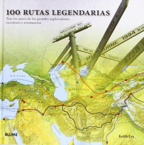 9788498014372: 100 rutas legendarias