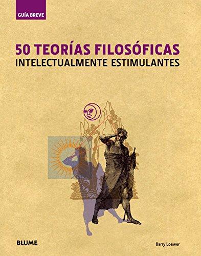 9788498014402: 50 teorías filosóficas: Intelectualmente estimulantes (Guía Breve) (Spanish Edition)