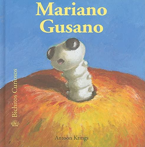 Mariano Gusano (Bichitos curiosos series) (Spanish Edition): Krings, Antoon