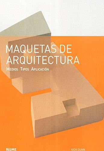 Maquetas de arquitectura: Medios. Tipos. Aplicación: Nick Dunn